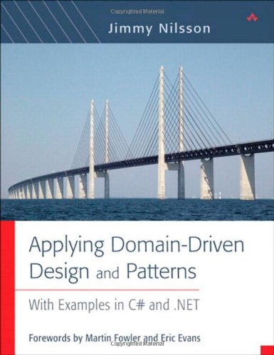 Applying Domain-Driven Design And Patterns: With Examples In C# And .Net