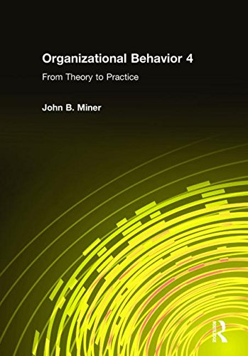 Organizational Behavior 4: From Theory to Practice (Volume 4)