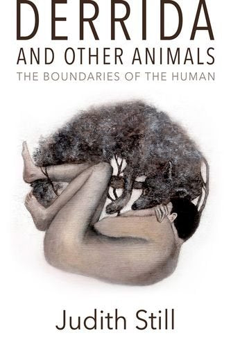 Derrida and Other Animals: The Boundaries of the Human