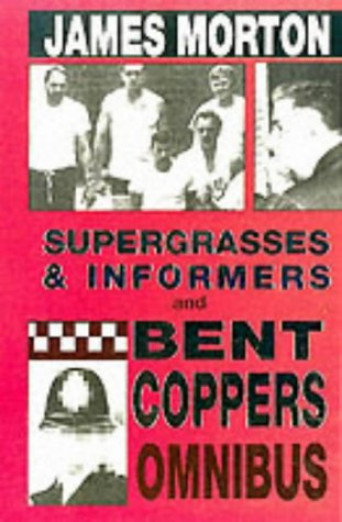 Supergrasses & Informers and Bent Coppers Omnibus
