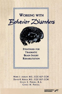 Working With Behavior Disorders: Strategies for Traumatic Brain Injury Rehabilitation