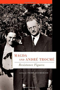 Magda and Andr Trocm: Resistance Figures