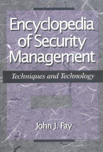 Encyclopedia of Security Management: Techniques and technology