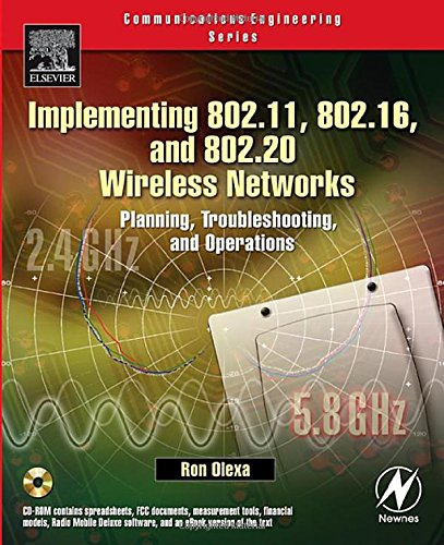 Implementing 802.11, 802.16, and 802.20 Wireless Networks: Planning, Troubleshooting, and Operations (Communications Engineering)