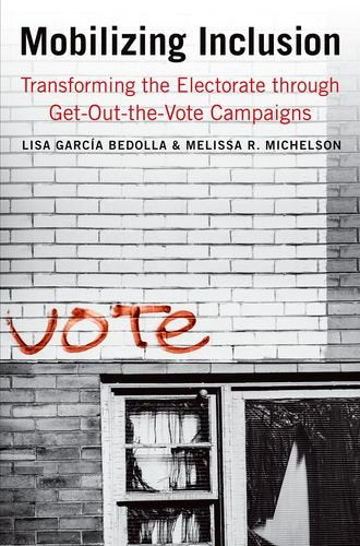 Mobilizing Inclusion: Transforming the Electorate through Get-Out-the-Vote Campaigns (The Institution for Social and Policy Studies)