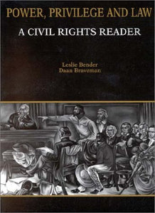 Power, Privilege And Law: A Civil Rights Reader (American Casebook Series) (Coursebook)