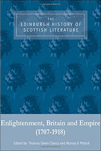 The Edinburgh History of Scottish Literature, Volume Two: Enlightenment, Britain and Empire (1707-1918): The Edinburgh History of Scottish Literature: ... History of Scottish Literature EUP) (vol. 2)