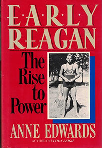 Early Reagan: The Rise To Power