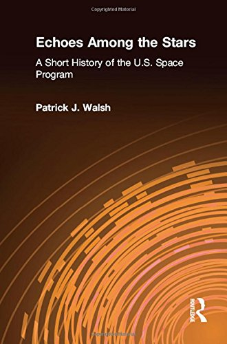 Echoes Among the Stars: A Short History of the U.S. Space Program