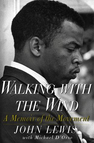 Walking With The Wind: A Memoir Of The Movement