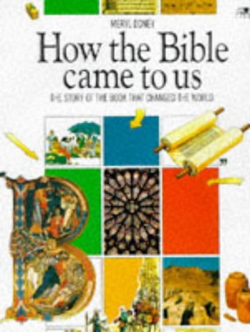 How the Bible Came to Us: The Story of the Book That Changed the World (Lion Factfinders S)
