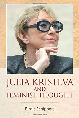 Julia Kristeva and Feminist Thought