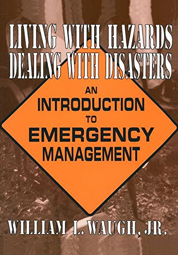 Living with Hazards, Dealing with Disasters: An Introduction to Emergency Management