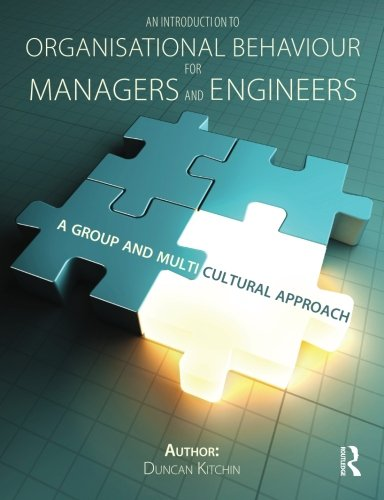 An Introduction to Organisational Behaviour for Managers and Engineers: A Group and Multicultural Approach