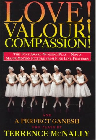 Love! Valor! Compassion! and A Perfect Ganesh (movie tie-in) (Drama, Plume)