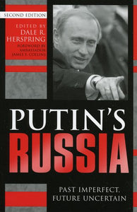 Putin's Russia: Past Imperfect, Future Uncertain
