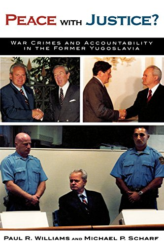 Peace with Justice?: War Crimes and Accountability in the Former Yugoslavia (The New International Relations of Europe)