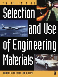 Selection and Use of Engineering Materials, Third Edition