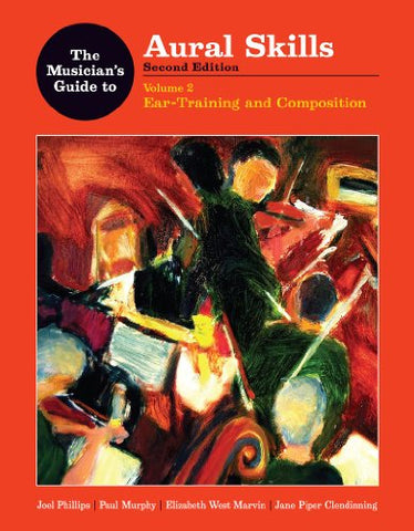 The Musician'S Guide To Aural Skills: Ear Training And Composition (Second Edition) (Vol. 2) (The Musician'S Guide Series)