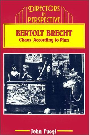 Bertolt Brecht: Chaos, According To Plan (Directors In Perspective)
