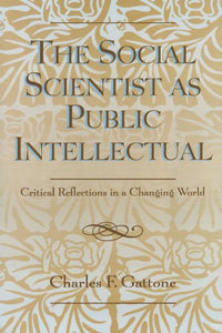 The Social Scientist as Public Intellectual: Critical Reflections in a Changing World