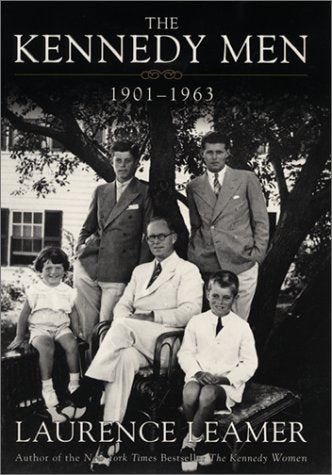 The Kennedy Men: 1901-1963
