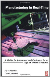 Manufacturing in Real-Time: A Guide for Managers and Engineers in an Age of Smart Machines