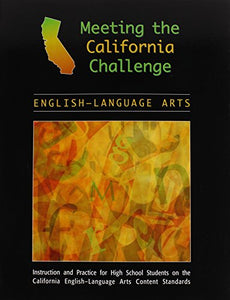 MEETING THE CALIFORNIA CHALLENGE LANGUAGE ARTS SE (MTG THE CA CLG-LA)