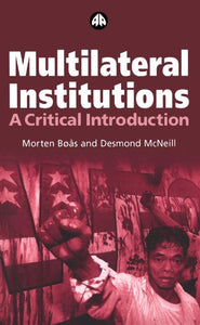Multilateral Institutions: A Critical Introduction