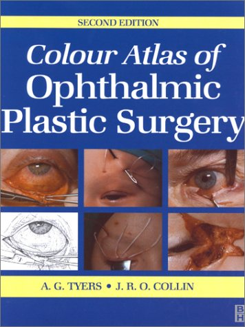 Colour Atlas of Ophthalmic Plastic Surgery, 2e