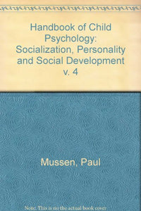 Handbook Of Child Psychology, Socialization, Personality And Social Development (Volume 4)