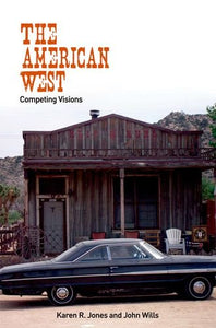 The American West: Competing Visions