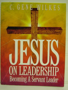 Jesus On Leadership: Leader'S Workbook