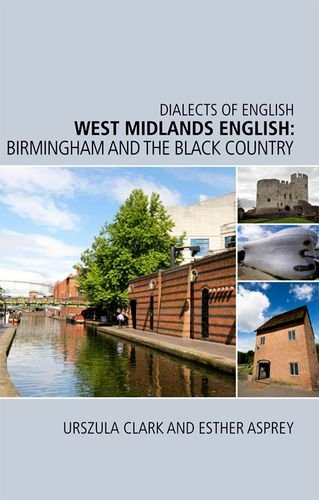 West Midlands English: Birmingham and the Black Country (Dialects of English)