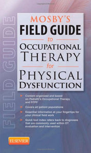 Mosby's Field Guide to Occupational Therapy for Physical Dysfunction, 1e
