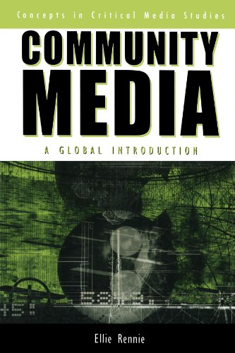 Community Media: A Global Introduction (Critical Media Studies: Institutions, Politics, and Culture)