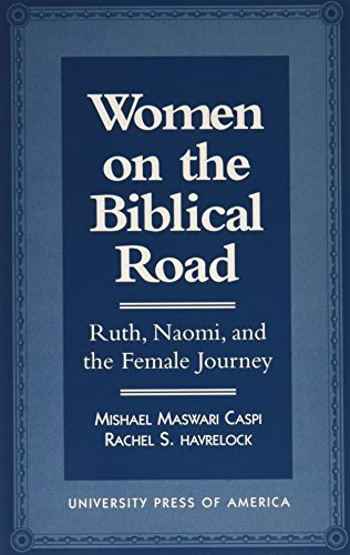 Women on the Biblical Road: Ruth, Naomi, and the Female Journey