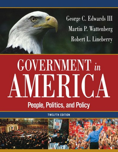 Government In America: People, Politics, And Policy (12Th Edition)