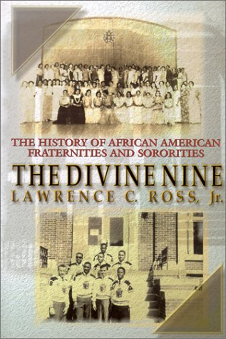 The Divine Nine: The History of African American Fraternities and Sororities in America