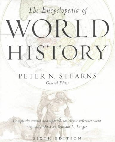 The Encyclopedia of World History: Sixth Edition