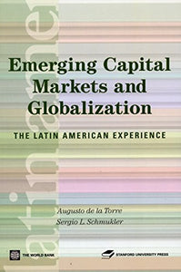 Emerging Capital Markets and Globalization: The Latin American Experience (Latin American Development Forum)