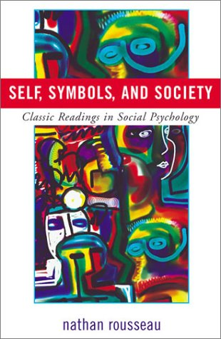 Self, Symbols, and Society: Classic Readings in Social Psychology