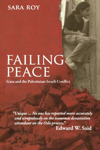 Failing Peace: Gaza and the Palestinian-Israeli Conflict