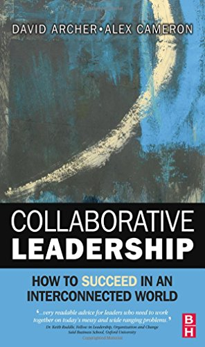 Collaborative Leadership: How to Succeed in an Interconnected World