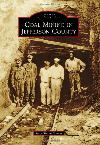 Coal Mining in Jefferson County (Images of America Series)