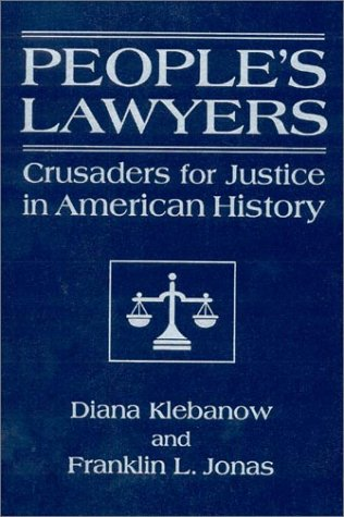 People's Lawyers: Crusaders for Justice in American History