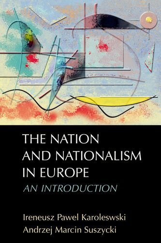 The Nation and Nationalism in Europe: An Introduction