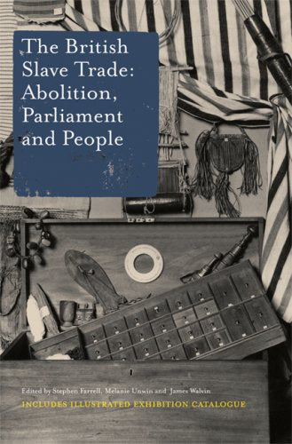 The British Slave Trade: Abolition, Parliament and People
