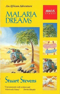 Malaria Dreams. An African Adventure