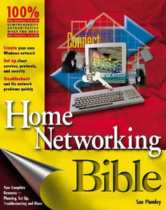 Home Networking Bible (Bible (Wiley))
